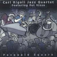Carl Rigoli Jazz Quartet: Pasquale Square